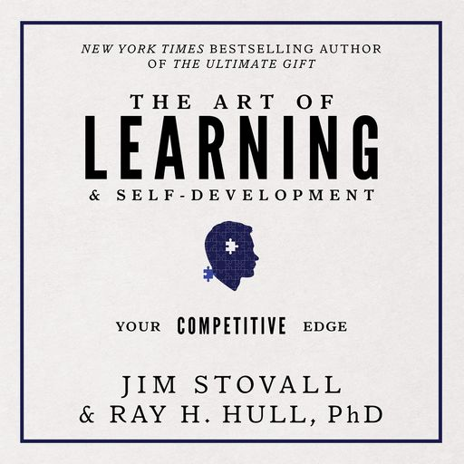 The Art of Learning and Self-Development:Your Competitive Edge, Raymond Hull, Jim Stovall