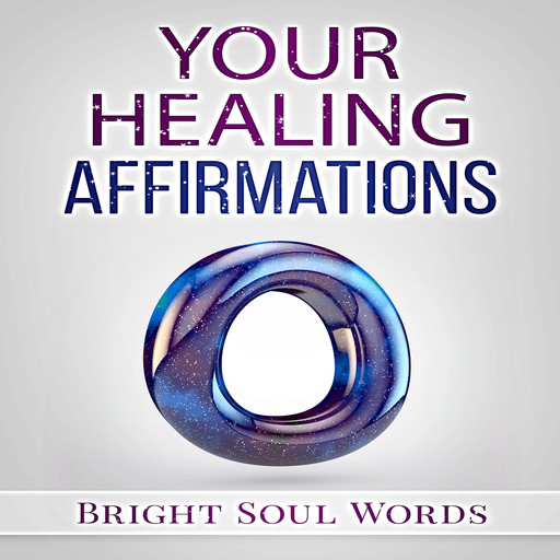 Your Healing Affirmations, Bright Soul Words