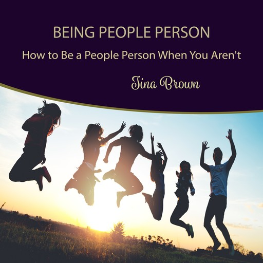 Being People Person: How to Be a People Person When You Aren't, Tina Brown