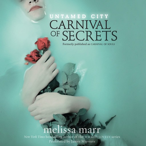 Untamed City: Carnival of Secrets, Melissa Marr