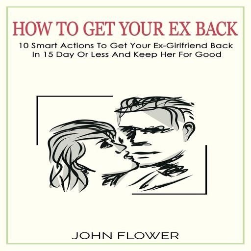 How to get your ex back, John Flower
