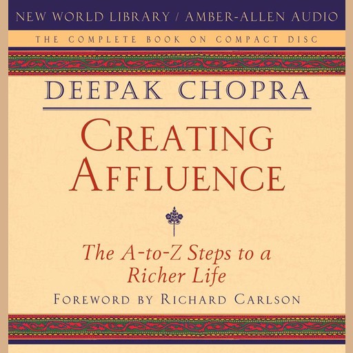 Creating Affluence, Deepak Chopra