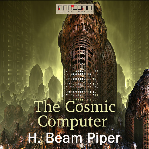 The Cosmic Computer, Henry Beam Piper
