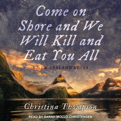 Come On Shore and We Will Kill and Eat You All, Christina Thompson