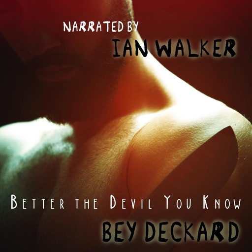 Better the Devil You Know, Bey Deckard