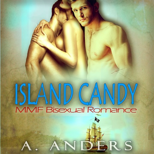 Island Candy: MMF Bisexual Romance, A. Anders