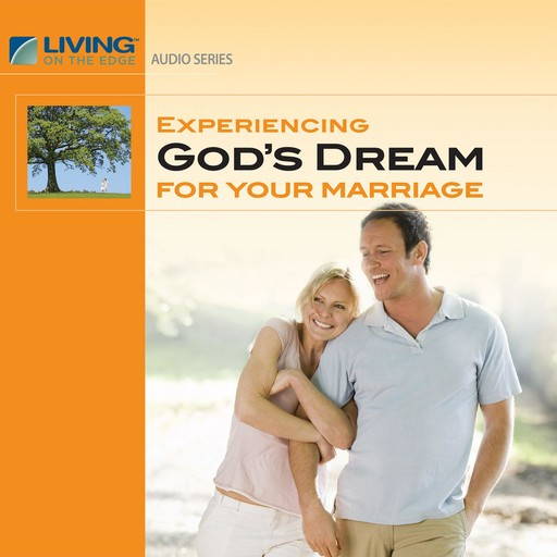 Experiencing God's Dream for Your Marriage, Chip Ingram