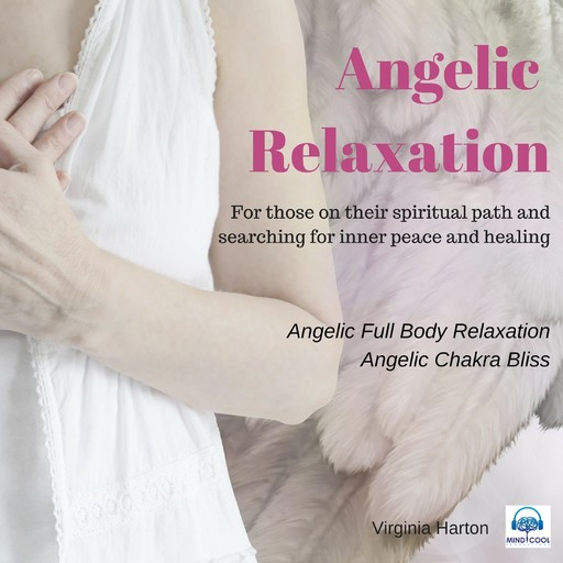 Angelic Relaxation: Meditation with your Angels & Archangels, Virginia Harton