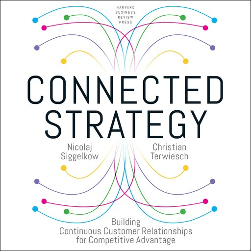 Connected Strategy, Christian Terwiesch, Nicolaj Siggelkow