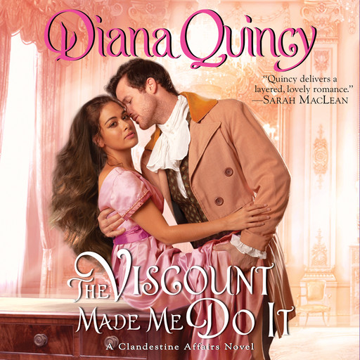 The Viscount Made Me Do It, Diana Quincy