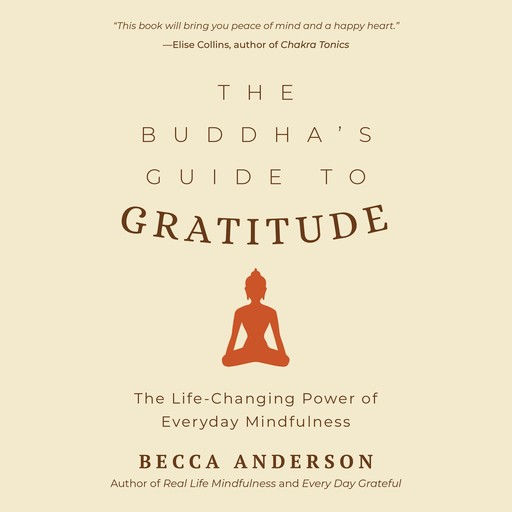 The Buddha's Guide to Gratitude, His Holiness the Dalai Lama, Becca Anderson