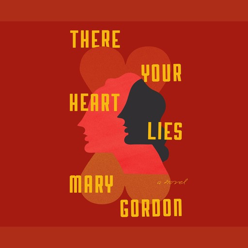 There Your Heart Lies, Mary Gordon