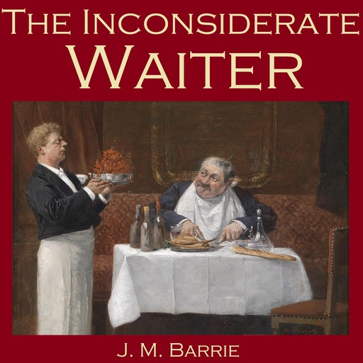 The Inconsiderate Waiter, J. M. Barrie