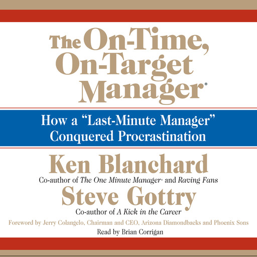 The On-Time, On-Target Manager, Ken Blanchard