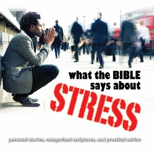 What the Bible Says About Stress, Oasis Audio