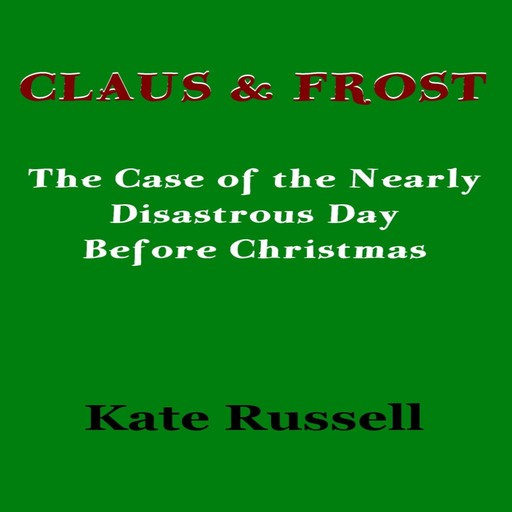 Claus & Frost, Kate Russell