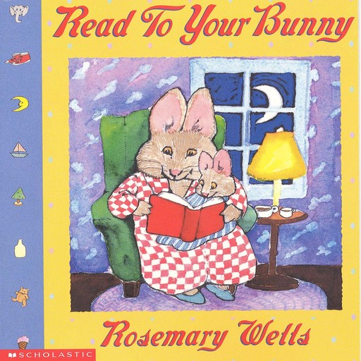 Reading To Your Bunny, Rosemary Wells
