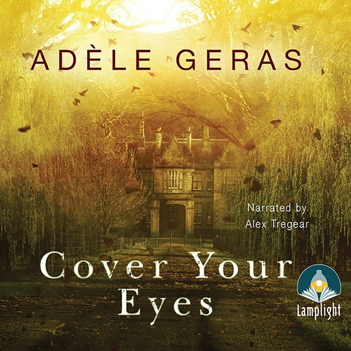 Cover Your Eyes, Adèle Geras