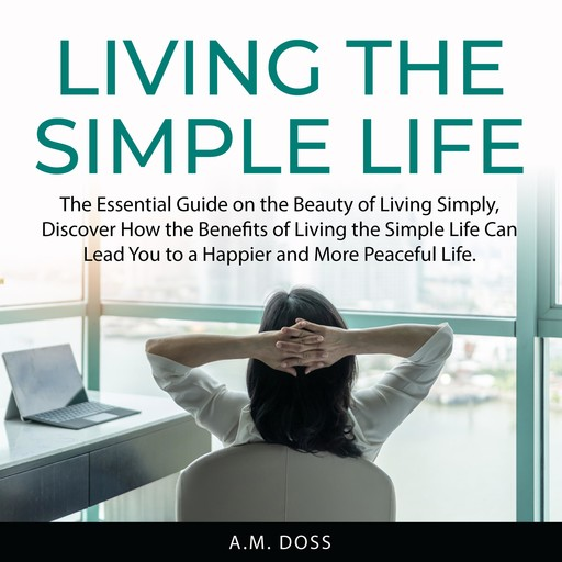 Living the Simple Life, A.M. Doss