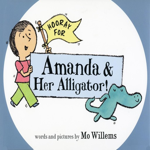 Hooray for Amanda and Her Alligator, Mo Willems