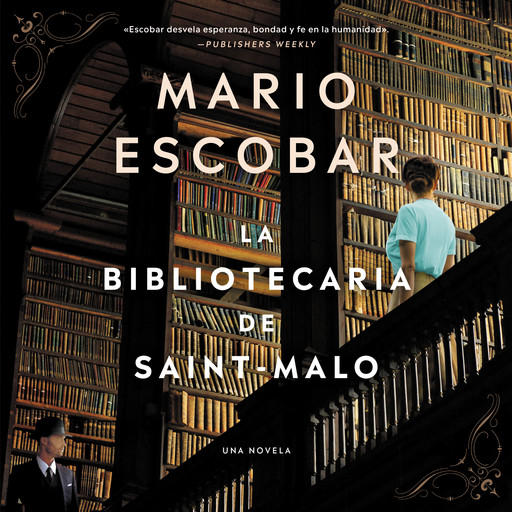 The Librarian of Saint-Malo  La bibliotecaria de Saint-Malo, Mario Escobar