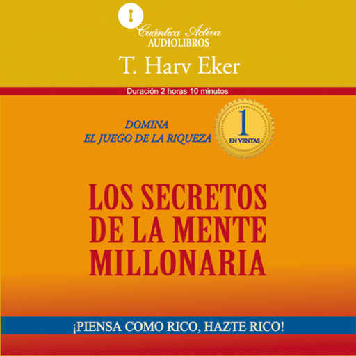The secrets of the millionaire mind / Los secretos de la mente millonaria, T.Harv Eker