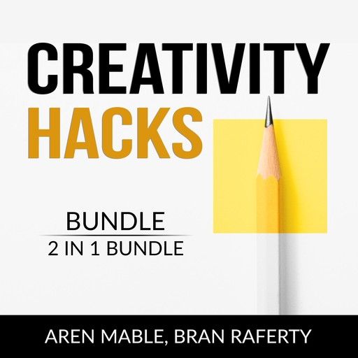 Creativity Hacks Bundle, 2 in 1 Bundle: Creativity Rules and Creative Calling, Aren Mable, and Bran Raferty