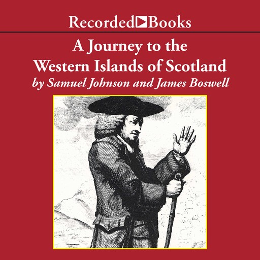 A Journey to the Western Islands of Scotland, Samuel Johnson, James Boswell