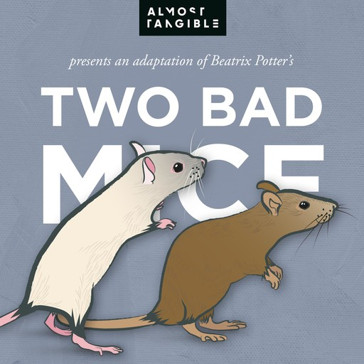The Tale Of Two Bad Mice, Beatrix Potter, Almost Tangible