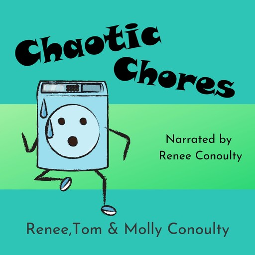 Chaotic Chores, Renee Conoulty, Molly Conoulty, Tom Conoulty