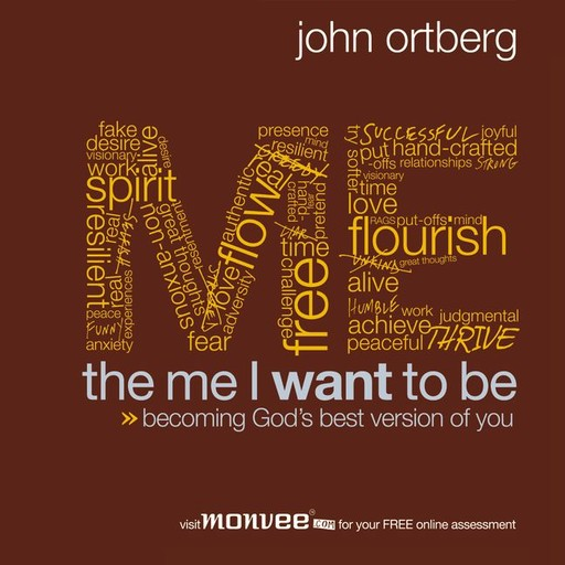 The Me I Want to Be, John Ortberg