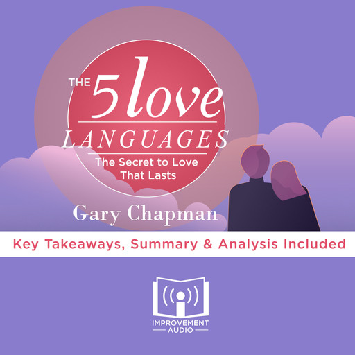 The 5 Love Languages by Gary Chapman, Improvement Audio