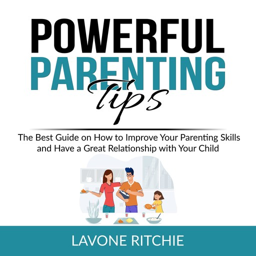 Powerful Parenting Tips, Lavone Ritchie