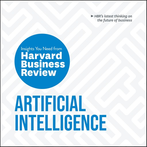 Artificial Intelligence, Erik Brynjolfsson, Harvard Business Review, Thomas Davenport, Andrew McAfee, H. James Wilson