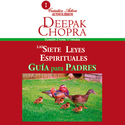 The Seven Spíritual Laws of Success for Parents/ Las siete leyes espirituales, Guía para padres, Deepak Chopra