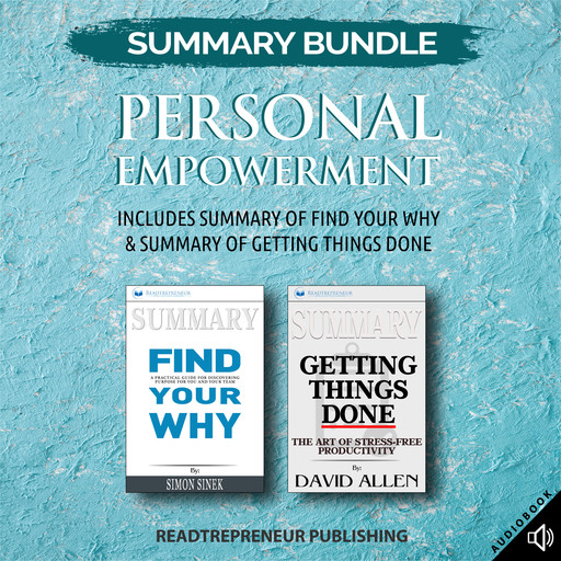 Summary Bundle: Personal Empowerment | Readtrepreneur Publishing: Includes Summary of Find Your Why & Summary of Getting Things Done, Readtrepreneur Publishing