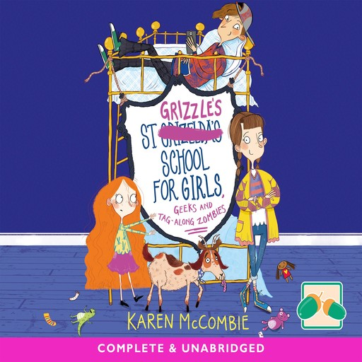 St Grizzle's School for Girls, Geeks and Tag-along Zombies, Karen McCombie