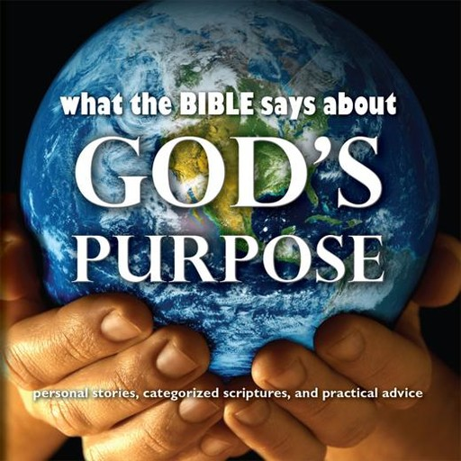 What the Bible Says About God's Purpose, Oasis Audio