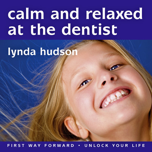 Calm and Relaxed at the Dentist, Lynda Hudson