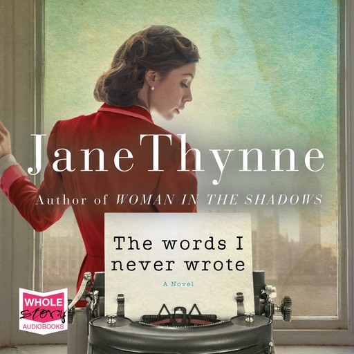 The Words I Never Wrote, Jane Thynne