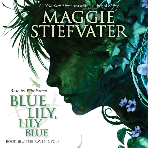 Blue Lily, Lily Blue: Book 3 of the Raven Cycle, Maggie Stiefvater