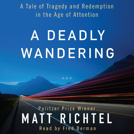 A Deadly Wandering, Matt Richtel