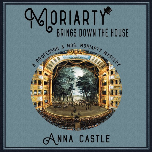 Moriarty Brings Down the House, Anna Castle