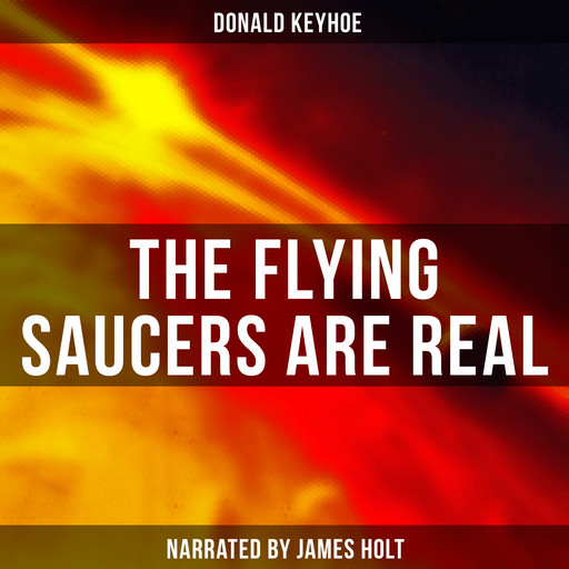 The Flying Saucers are Real, Keyhoe Donald