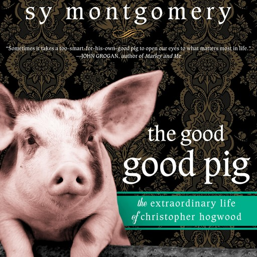 The Good Good Pig, Sy Montgomery