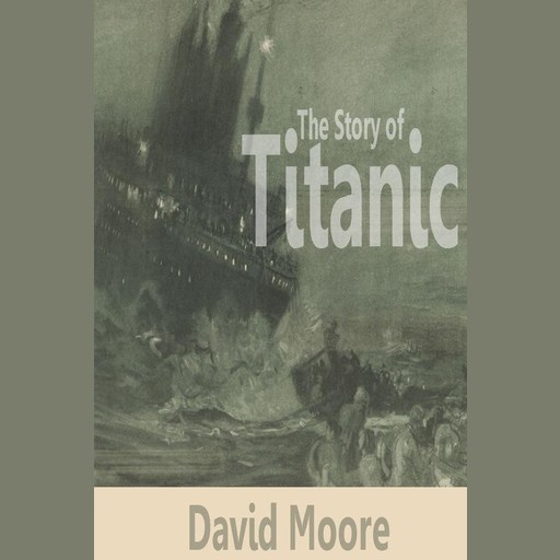 The Story of Titanic, David Moore