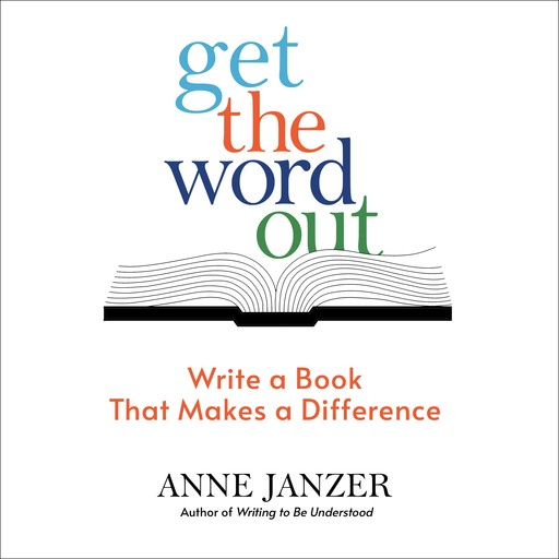 Get the Word Out, Anne Janzer