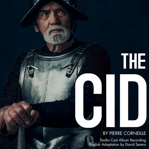 The Cid (Le Cid) by Pierre Corneille, Pierre Corneille, David Serero