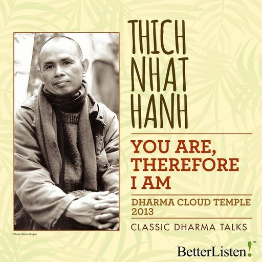 You Are, Therefore I Am, Thich Nhat Hanh