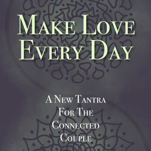 Make Love Every Day, Kathryn ColleenRMT